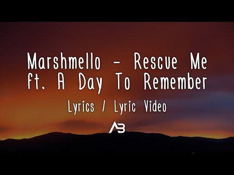 Marshmello - Rescue Me (Lyrics / Lyric Video) ft. A Day To Remember