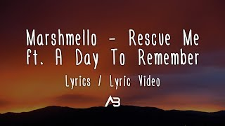 Marshmello   Rescue Me (Lyrics  Lyric Video) Ft. A Day To Remember