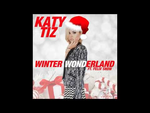 Winter Wonderland (Song) by Katy Tiz and Felix Snow