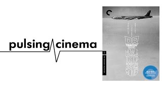 Pulsing Cinema Review - Dr. Strangelove Criterion Collection Blu-ray
