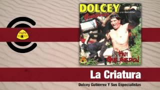 Video La Criatura (Audio) de Dolcey Gutierrez