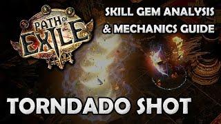 Path of Exile: TORNADO SHOT Skill Gem Analysis  Mechanics Guide - Patch 1.2