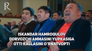 Iskandar Hamroqulov - Dorvozchi ammasini yupkasiga otti kallasini o'rnatvopti