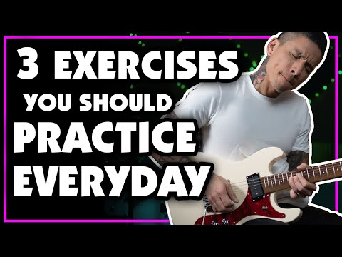 3 Exercises to Practice EVERY DAY To Improve Your Guitar Playing ...