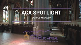 Annual Catholic Appeal 2020 Spotlight | Campus Ministry