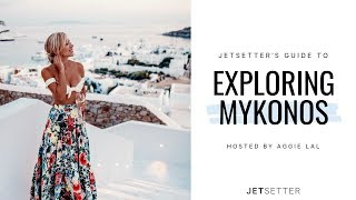 #GoLater: Virtual Travel to Mykonos, Greece with Aggie Lal   Jetsetter.com