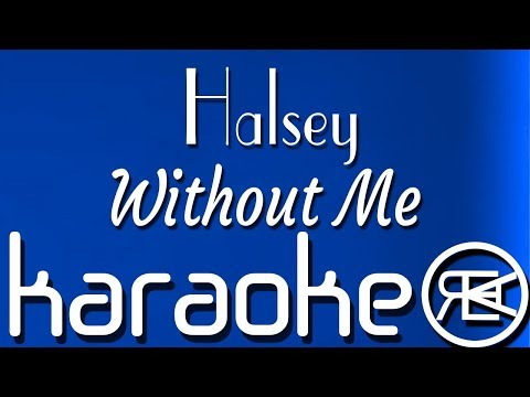 Without Me – Halsey ft Juice Wrld [ karaoke lyrics