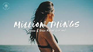 GATTÜSO & Disco Killerz - Million Things (GATTÜSO & Disco Killerz VIP Mix) [Lyrics]