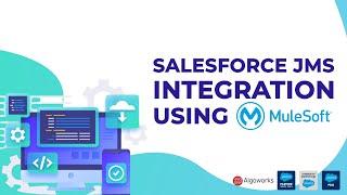 Salesforce JMS Integration Using MuleSoft | Salesforce Tutorial
