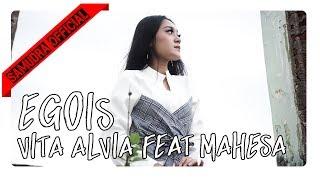 Mahesa feat. Vita Alvia - Egois [Official Music Video]