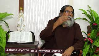 Athmajyothi - Be A Powerful Believer - Fr. Dolphy Serrao, Capuchin Episode - 72