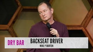 Marriage Is A Backseat Driver. Mike P Burton