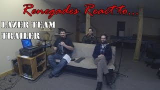 Renegades React To... Lazer Team Trailer