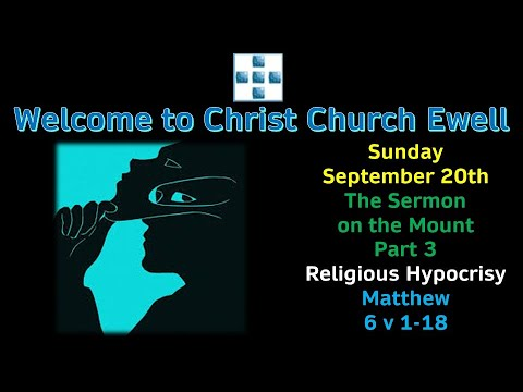 CCE Sunday Service (In The Building!) Sept 20th -Sermon on the Mount No.3 - 'Religious Hypocrisy'