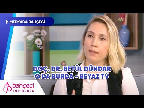 Beyaz TV | O Da Burda | Doç. Dr. Betül Dündar 03 Mayıs 2021 | Bahçeci Tüp Bebek