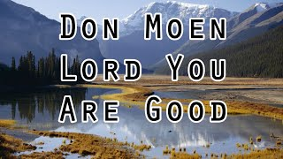 Don Moen - Lord You Are Good (Lyrics)