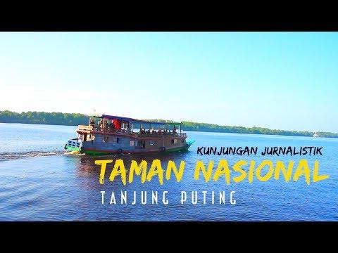 Kunjungan Jurnalistik Taman Nasional Tanjung Puting
