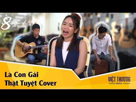 Việt Thương Music tung bản Cover Là Con Gái Thật Tuyệt nhân ngày 8-3