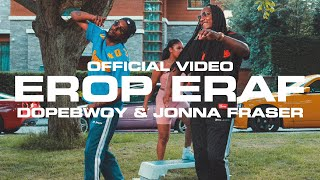 Dopebwoy & Jonna Fraser - Erop Eraf (Official Video)