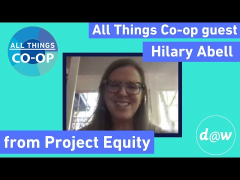 What are democratic ESOPs? - Hilary Abell from Project Equity on All Things Co-op
