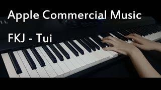 [Apple CF Music] 'FKJ   Tui' Piano Cover