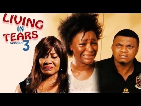 Living In Tears Season 3 - Latest Nigerian Nollywood Movie