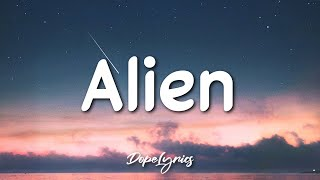 Dennis Lloyd - Alien (Lyrics) 🎵