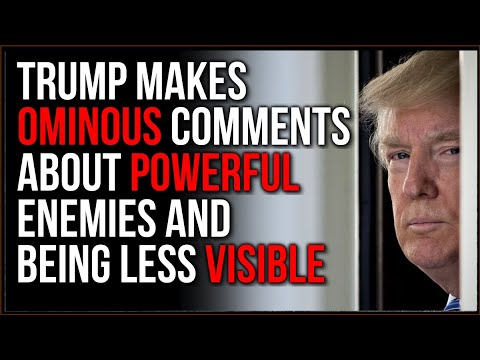 Trump Makes Ominous Statement About Powerful Enemies, Not Seeing Him for a While! - Must See Video