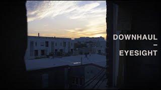 "Downhaul – ""Eyesight"""