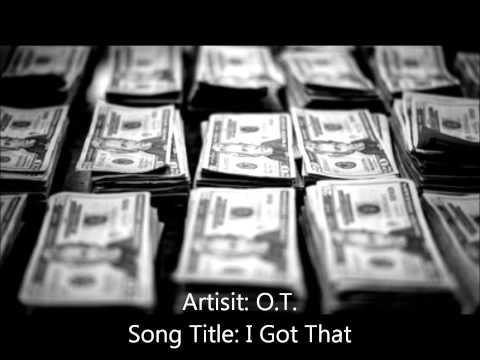 O.T.  I Got That
