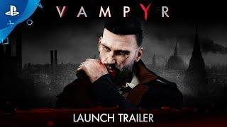 Vampyr - Launch Trailer | PS4