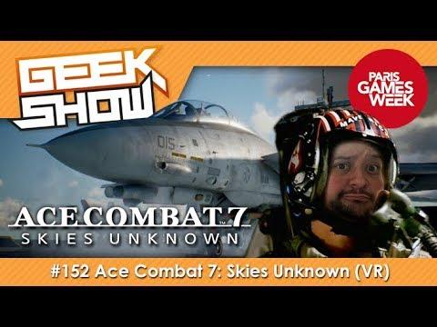 geek-show-152--pgw18--ace-combat-7-skies-unknown-vr-paris-games-week-2018