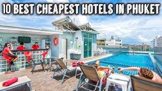 10 Best Cheapest Hotels in Phuket | Thailand