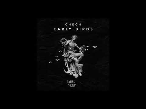 Chech - Early Birds (Original Mix)