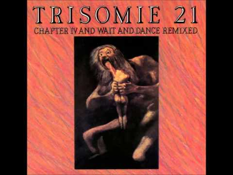 TRISOMIE 21 - The Last Song