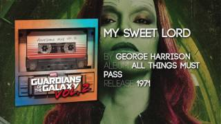 My Sweet Lord - George Harrison [Guardians of the Galaxy: Vol. 2] Official Soundtrack
