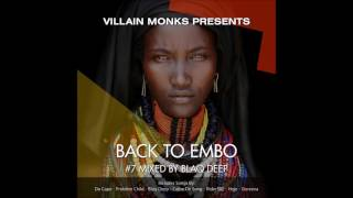 Villain Monks Pres. Back To Embo #BTE007 Guest Mixed By Blaq Deep
