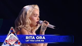Rita Ora   'Let You Love Me' (Live At Capital's Jingle Bell Ball 2018)