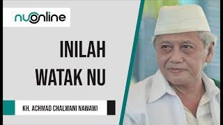 KH. Achmad Chalwani: Inilah Watak Nahdlatul Ulama