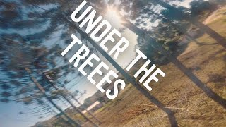 Under the trees | FPV Freestyle