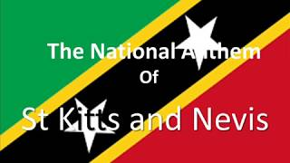 The National Anthem of St Kitts and Nevis Instrumental with Lyrics