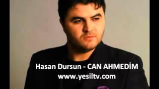 Hasan Dursun   Can Ahmedim
