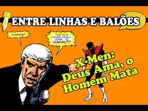 X-Men: Deus Ama, o Homem Mata | Entre linhas e balões #06