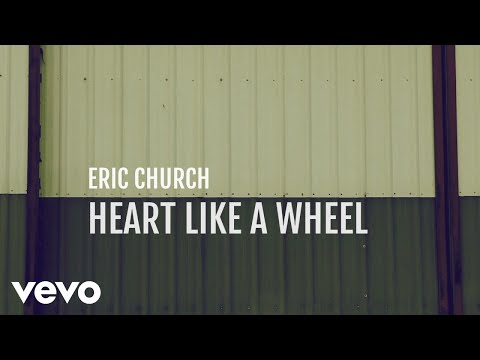 Eric Church - Heart Like A Wheel (Official Lyric Video)
