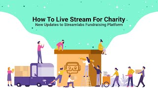 How to Start a Charity Live Stream | Streamlabs