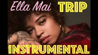 Ella Mai   Trip (INSTRUMENTAL)