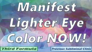 Get Lighter Eye Color + 20/20 Vision - 3rd Formula [Affirmation+Frequency] - INSTANT RESULTS