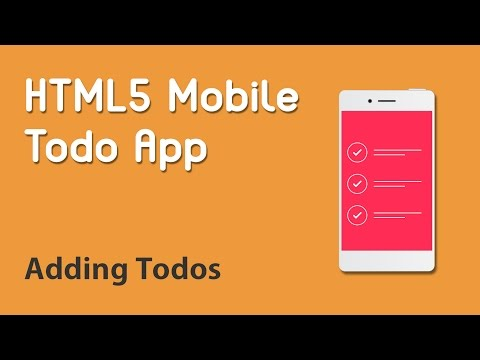 HTML5 Programming Tutorial | Learn HTML5 Mobile Todo App - Adding Todos