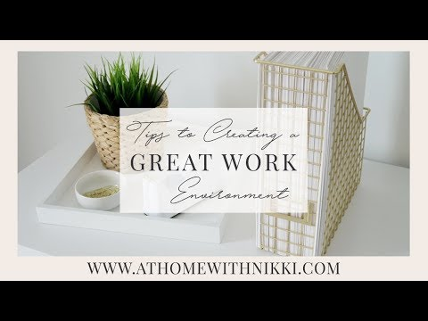 WORK TIPS | HOW TO CREATE A GREAT WORK ENVIRONMENT