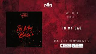 Ace Hood - In My Bag (Official Audio)